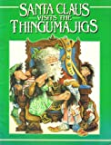 img - for Santa Claus Visits the Thingumajigs book / textbook / text book