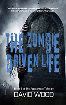 The Zombie-Driven Life by [Wood, David]