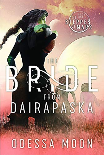 The Bride from Dairapaska (The Steppes of Mars Book 1)