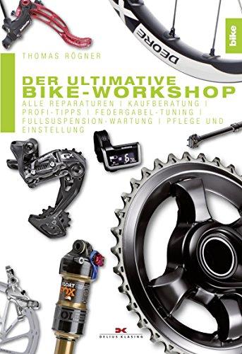 der ultimative bike workshop alle reparaturen kaufberatung profi tipps federgabel tuning fullsuspension wartung pflege und einstellung