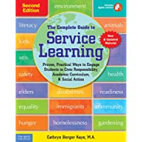 The Complete Guide to Service Learning: Proven, Practical Ways to Engage Students in Civic Responsibility, Academic Curriculum, & Social Action