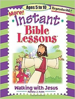 More Instant Bible Lessons -- Walking with Jesus: Pamela J  Kuhn