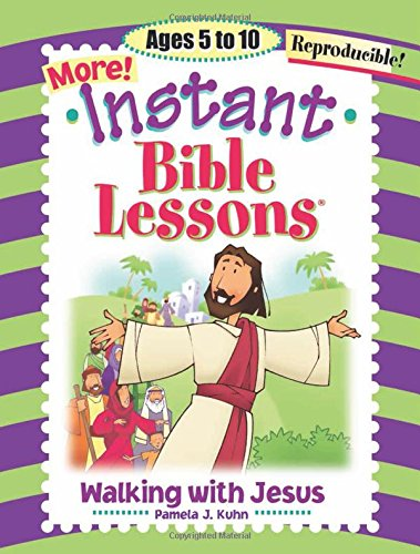 More Instant Bible Lessons -- Walking with Jesus