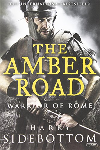 The Amber Road  Warrior Of Rome  Book 6