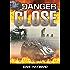 Danger Close: A Novel of the Vietnam War