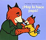 Hoy lo Hace Papa!, Nadine Brun-Cosme and Michel Backes, 8484701166