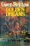 Golden Dreams, Gwen Bristow, 0690016786