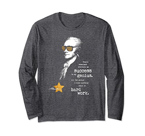 Unisex Alexander Hamilton Saying. Student Gifts Long Sleeve T-Shirt 2XL Dark - Sunglasses Funny Quotes About
