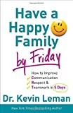 Have a Happy Family by Friday, Kevin Leman, 0800719131
