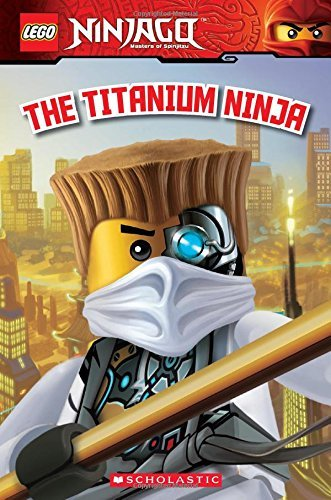 The Titanium Ninja (LEGO Ninjago: Reader) Paperback – December 30, 2014
