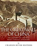The Great Wall of China: The History of China's Most Famous Landmark