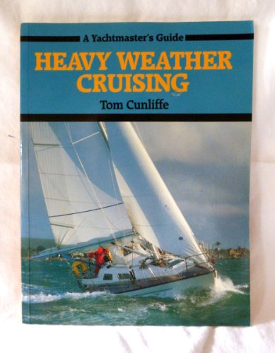 Heavy Weather Cruising (A yachtmaster's guide) for sale  Delivered anywhere in USA