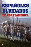 img - for ESPA OLES OLVIDADOS DE NORTEAMERICA book / textbook / text book