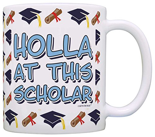 Graduation Gifts Holla at this Scholar High School College Graduate Gift Coffee Mug Tea Cup White