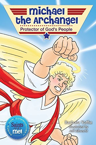 (Michael the Archangel: Protector of God's People (Saints for Communities: Saints and Me!))