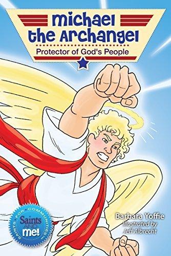 - Michael the Archangel: Protector of God's People (Saints and Me!) (Saints for Communities: Saints and Me!)