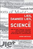 Lies, Damned Lies, and Science, Sherry Seethaler, 0132849445