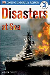 DK Readers: Disasters at Sea (Level 3: Reading Alone) (DK Readers Level 3) Paperback