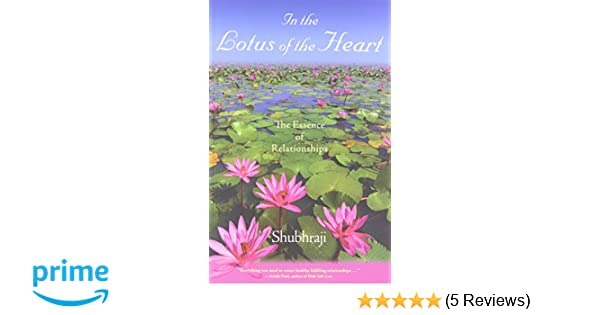 In the Lotus of the Heart: The Essence of Relationships