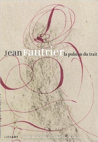 Lire un Jean Fautrier la Pulsion du Trait pdf