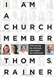 img - for I Am a Church Member: Discovering the Attitude that Makes the Difference by Thom S. Rainer (2013-05-01) book / textbook / text book