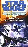 Star Wars, tome 96 : Pas de prisonniers (The Clone Wars 3) par Traviss