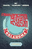 My Travel * Camping * Hiking Oklahoma Journal: Explore Scenic Beauty, Escape From Civilization, Enjoy The Sounds Of Nature And Document Your Outdoor ... This Compact Diary Notebook (Travel To Live)