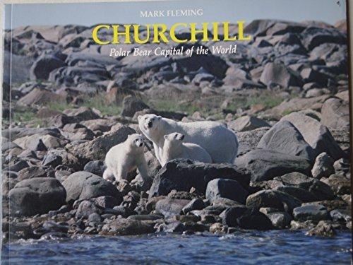 Churchill: Polar Bear Capital of the World Churchill Manitoba Canada