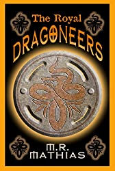 The Royal Dragoneers (Book One of the Dragoneers Saga) (English Edition)
