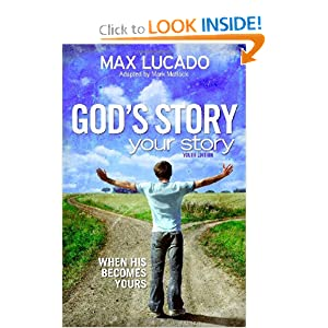 God's Story, Your Story: Youth Edition: When His Becomes Yours (Story, The) Mark Matlock and Max Lucado