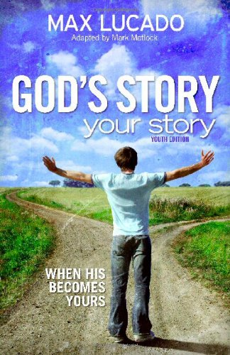 God's Story, Your Story: Youth Edition: When His Becomes Yours (The Story)