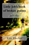 img - for Little Job's book of broken poems: special edition (Volume 1) book / textbook / text book