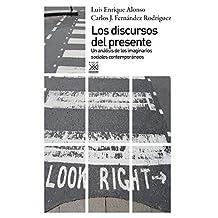 Los discursos del presente. Un análisis de los imaginarios sociales contemporáneos (Siglo XXI de España General)