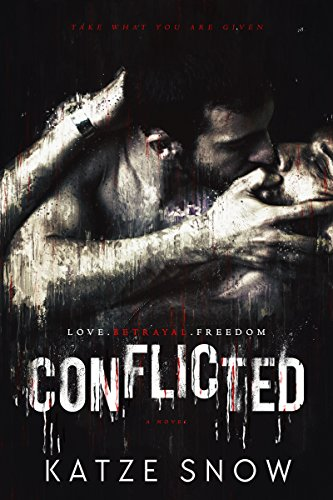 Conflicted: A Novel by [Snow, Katze]