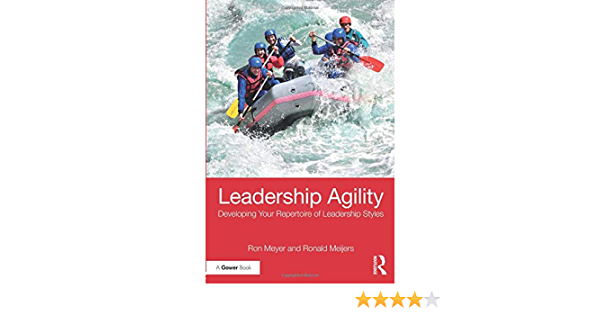 Leadership Agility: Developing Your Repertoire of Leadership ...