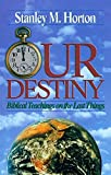 Our Destiny: Biblical Teachings on the Last Things