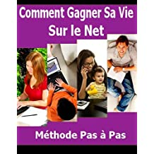 Comment gagner sur le web (French Edition)