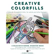 Creative Colorfills: A Collection of Random, Interesting Images by Christi Friesen (2015-12-07)