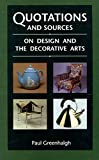 img - for Quotations and Sources on Design and the Decorative Arts (Studies in Design and Material Culture) book / textbook / text book