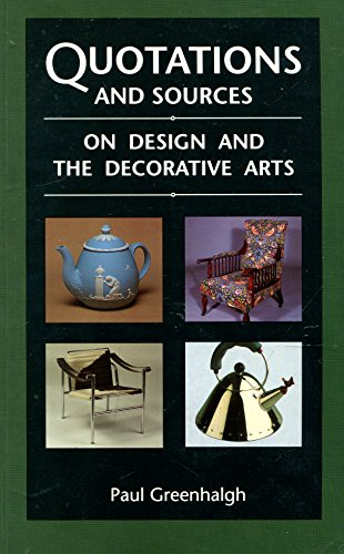 Quotations and Sources on Design and the Decorative Arts (Studies in Design and Material Culture)