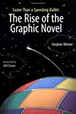img - for Faster Than a Speeding Bullet: The Rise of the Graphic Novel book / textbook / text book