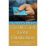 Credit Card Debt Elimination: Shocking Facts About Credit Card Consolidation