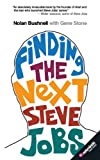 Finding the Next Steve Jobs: How to Find, Hire, Keep and Nurture Creative Talent
