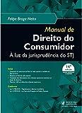 Manual de Direito do Consumidor: à luz da Jurisprudência do STJ