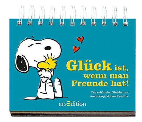 Glück ist, wenn man Freunde hat! Ringeinband – 6. März 2012 Charles M. Schulz Matthias Wieland Glück ist arsEdition
