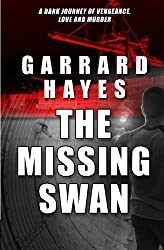 The Missing Swan: A Crime Fiction Thriller (Bill Conlin: Action & Suspense) (Volume 2)