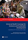 img - for Universal Health Coverage for Inclusive and Sustainable Development: A Synthesis of 11 Country Case Studies (Directions in Development - Human Development) by Akiko Maeda (2014-06-30) book / textbook / text book
