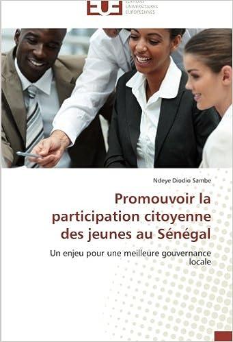 Lire Promouvoir la participation citoyenne des jeunes au Sénégal: Un enjeu pour une meilleure gouvernance locale pdf, epub ebook