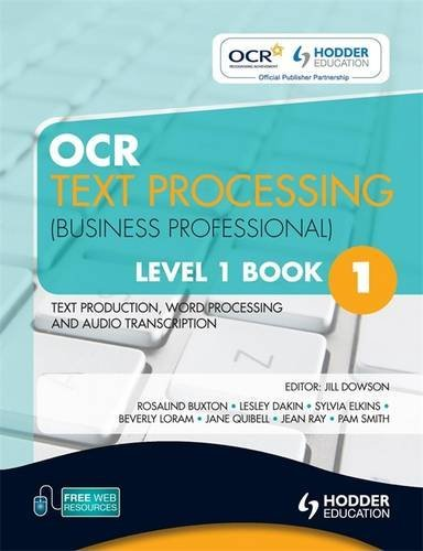OCR Text Processing (Business Professional) Level 1 Book 1 Text Production, Word Processing and Audio Transcription by Hodder Education