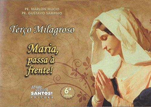 Terço Milagroso Maria Passa a Frente!